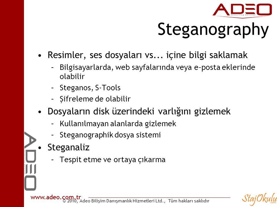© 2010, Adeo Bilişim Danışmanlık Hizmetleri Ltd., Tüm hakları saklıdır www.adeo.com.tr Steganography •Resimler, ses dosyaları vs... içine bilgi saklam