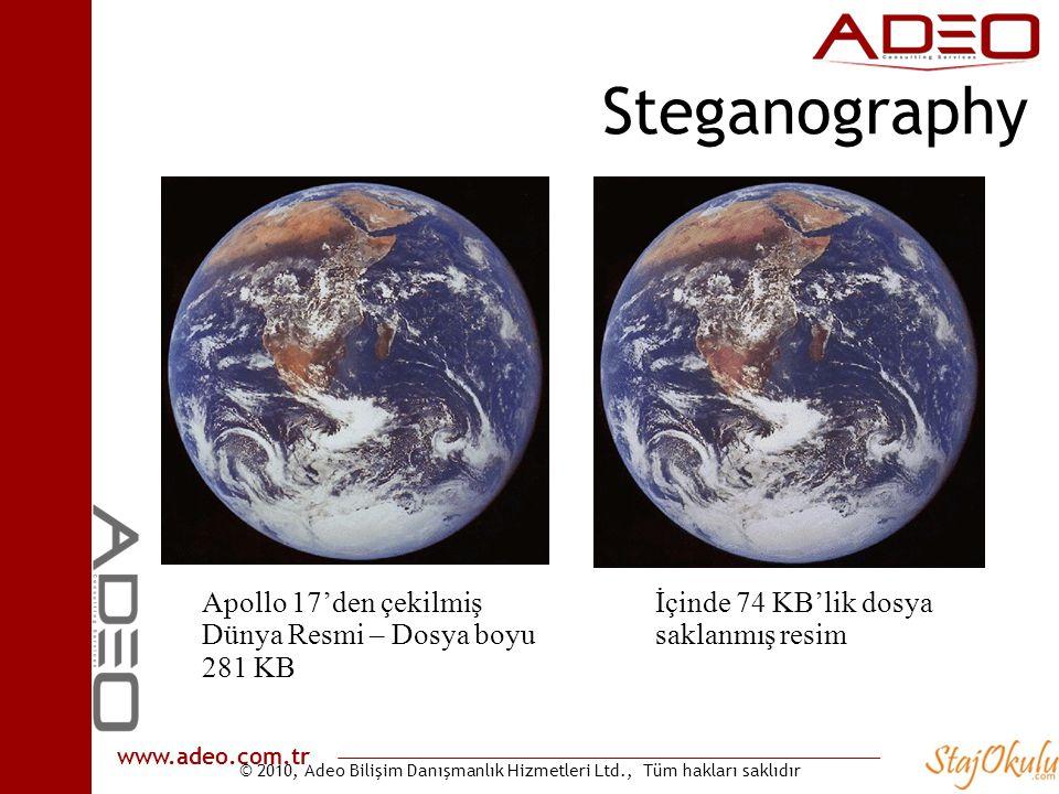 © 2010, Adeo Bilişim Danışmanlık Hizmetleri Ltd., Tüm hakları saklıdır www.adeo.com.tr Steganography Apollo 17'den çekilmiş Dünya Resmi – Dosya boyu 281 KB İçinde 74 KB'lik dosya saklanmış resim