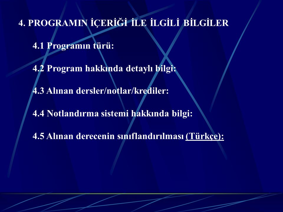 4. PROGRAMIN İÇERİĞİ İLE İLGİLİ BİLGİLER 4.1 Programın türü: 4.2 Program hakkında detaylı bilgi: 4.3 Alınan dersler/notlar/krediler: 4.4 Notlandırma s