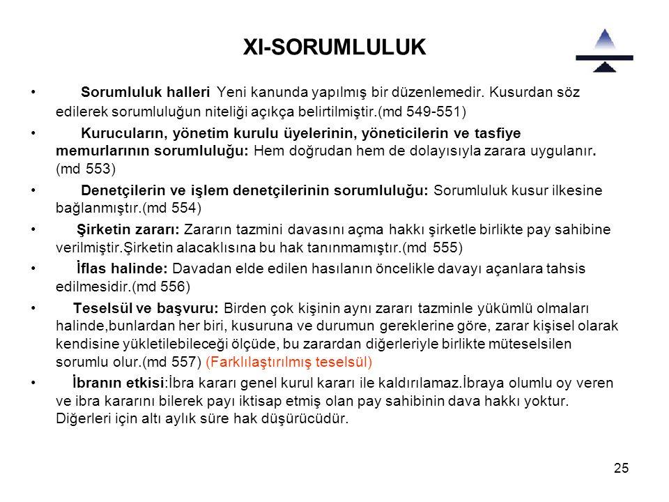 25 XI-SORUMLULUK • Sorumluluk halleri Yeni kanunda yapılmış bir düzenlemedir. Kusurdan söz edilerek sorumluluğun niteliği açıkça belirtilmiştir.(md 54