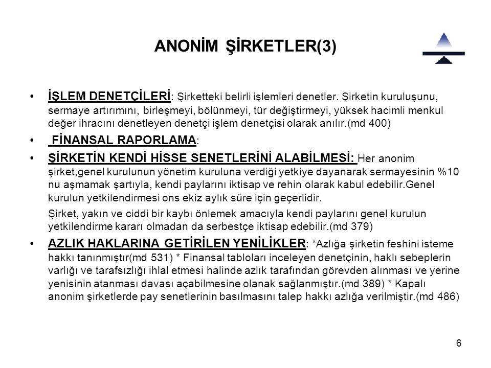 7 ANONİM ŞİRKETLER(4) •PAYSAHİPLİĞİ VE AZLIK HAKLARI İLE PAYSAHİBİNİN YENİ DAVA HAKLARI: Azlık haklarının etkin şekilde kullanılmasını önleyen, gündeme bağlılık ilkesine önemli istisnalar getirilmiş(md.364,463,438,440)-Özel denetçi konusunda yeni düzenleme yapılmış ve mahkeme tarafından seçilmesi hükme bağlanmış(md.207,406) •KAYITLI SERMAYE: Halka açık olmayan bir anonim şirkette, ilk veya değiştirilmiş esas sözleşme ile, esas sözleşmede belirlenen kayıtlı sermaye tavanına kadar sermayeyi artırma yetkisi, yönetim kuruluna tanındığı takdirde, bu kurul, sermaye artırımını, bu Kanundaki hükümler çerçevesinde ve esas sözleşmede öngörülen yetki sınırları içinde gerçekleştirebilir.