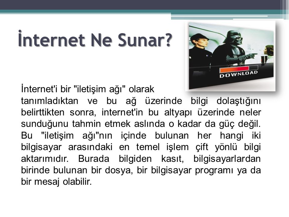 İnternet Ne Sunar? İnternet'i bir