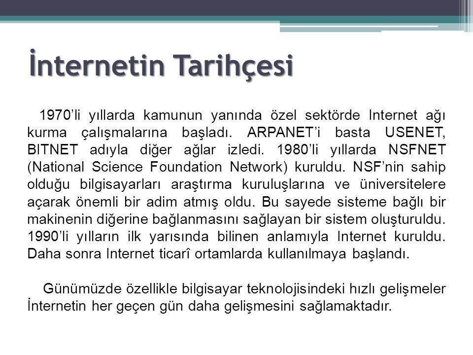 Türkiye'de İnternet Türkiye İnternet e Nisan 1993 ten beri bağlıdır.