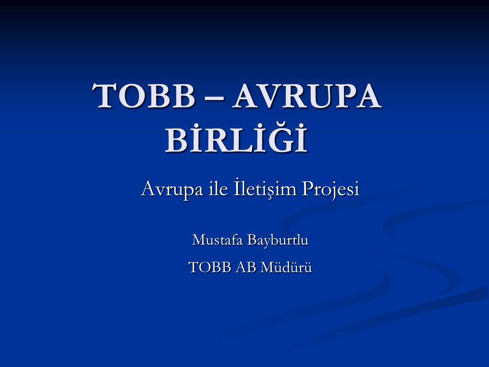 TOBB-AB  5174 sayılı Kanunun 56/e maddesi; - iş dünyasının haklarını gözetmek; - Avrupa Birliği mevzuatı konusunda çalışmalar yapmak, - oda ve borsaları bu konularda bilgilendirmek.