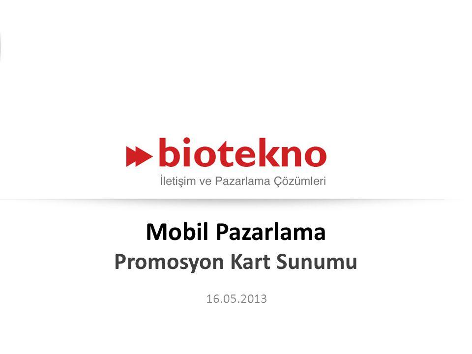 Mobil Pazarlama Promosyon Kart Sunumu 16.05.2013