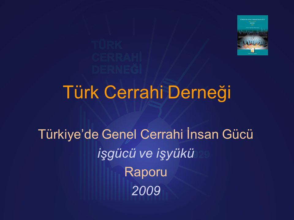 Türk Cerrahi Derneği Türkiye'de Genel Cerrahi İnsan Gücü işgücü ve işyükü Raporu 2009