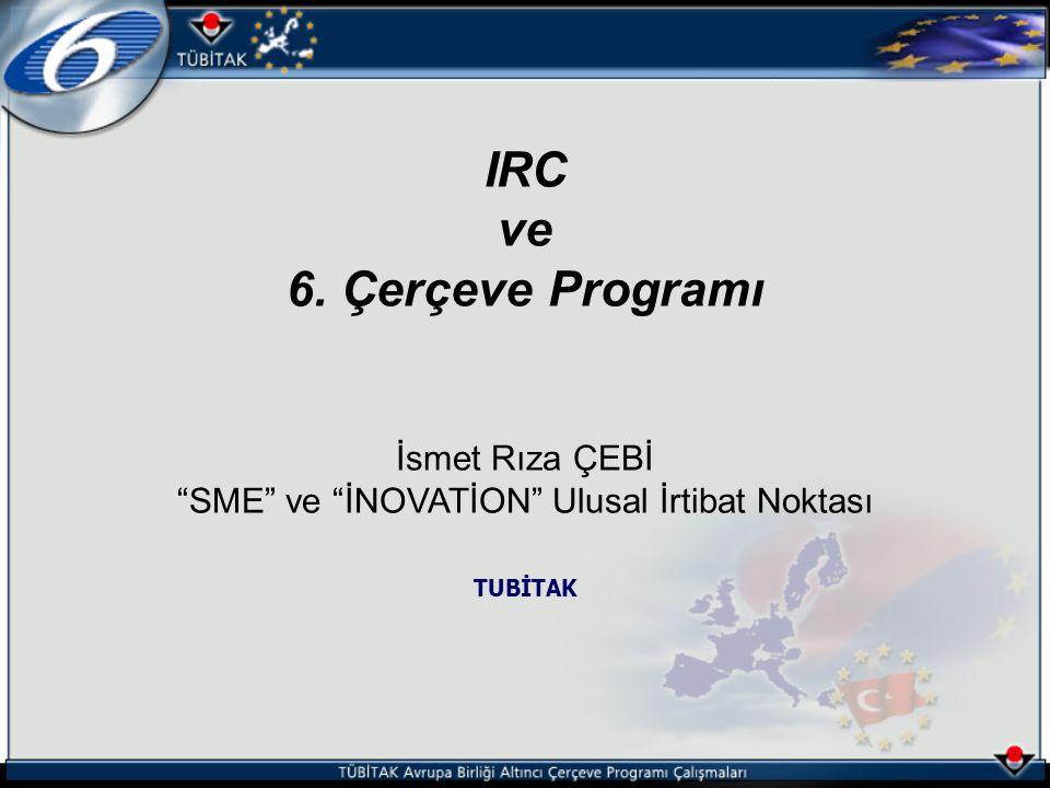 FP6'da IRC •6FP da IRC öneri çağrısı 2 Nisan 2003 tarihinde duyurulmuştur.