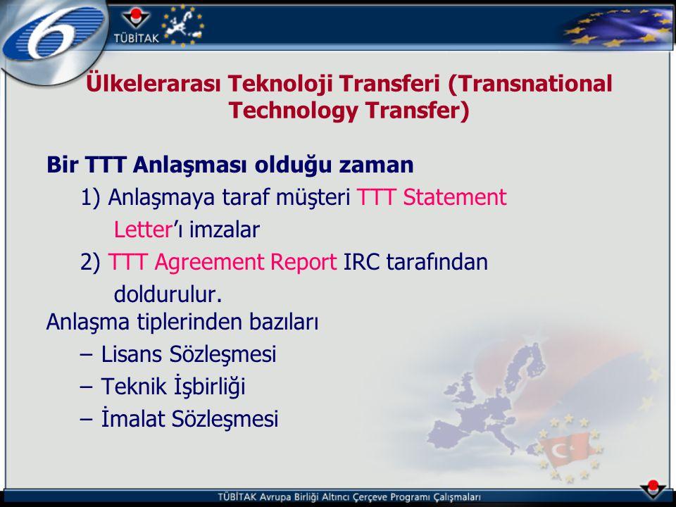 Ülkelerarası Teknoloji Transferi (Transnational Technology Transfer) Bir TTT Anlaşması olduğu zaman 1) Anlaşmaya taraf müşteri TTT Statement Letter'ı
