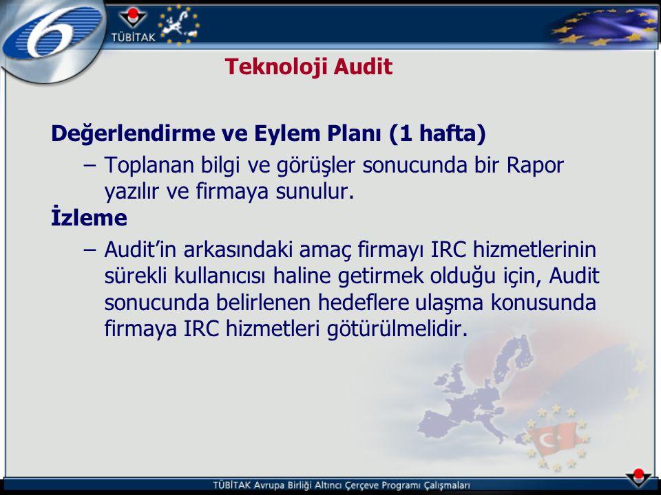 Teknoloji Audit Değerlendirme ve Eylem Planı (1 hafta) –Toplanan bilgi ve görüşler sonucunda bir Rapor yazılır ve firmaya sunulur. İzleme –Audit'in ar
