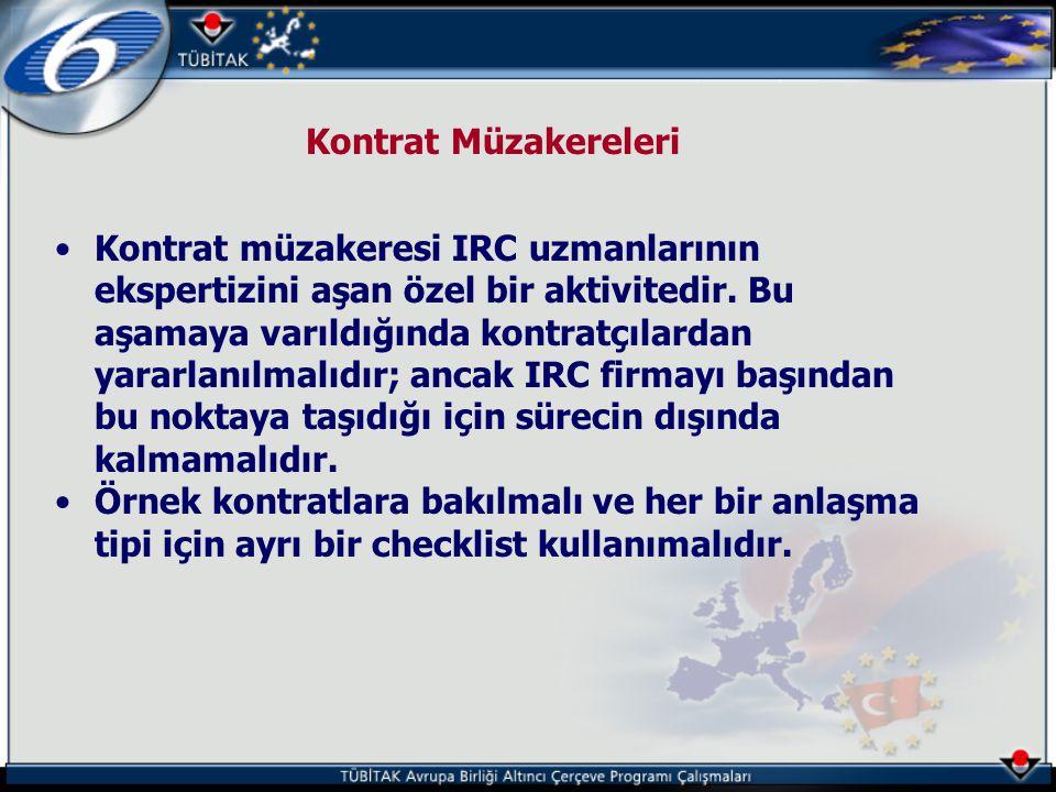 Kontrat Müzakereleri •Kontrat müzakeresi IRC uzmanlarının ekspertizini aşan özel bir aktivitedir. Bu aşamaya varıldığında kontratçılardan yararlanılma