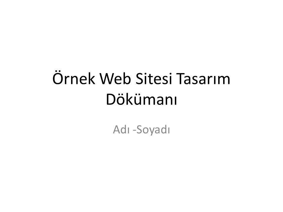 Örnek Web Sitesi Tasarım Dökümanı Adı -Soyadı