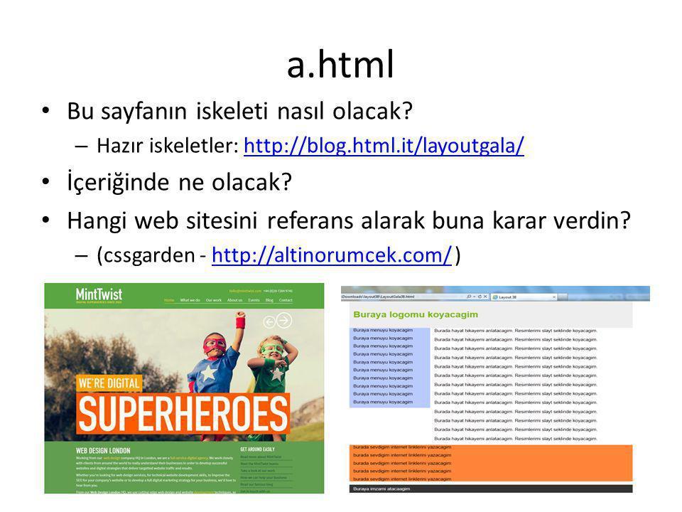 a.html • Bu sayfanın iskeleti nasıl olacak.
