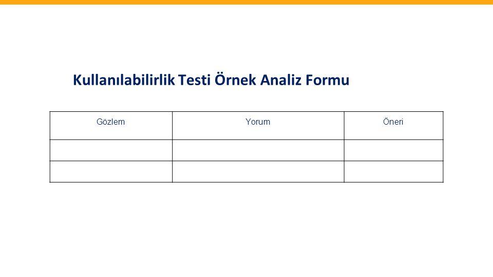 Kullanılabilirlik Testi Örnek Analiz Formu GözlemYorumÖneri