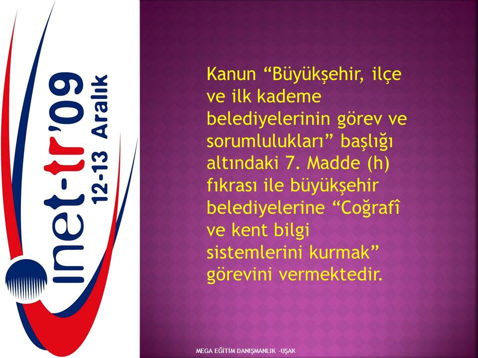 """MEGA EĞİTİM DANIŞMANLIK -UŞAK Kanun """"Büyükşehir, ilçe ve ilk kademe belediyelerinin görev ve sorumlulukları"""" başlığı altındaki 7. Madde (h) fıkrası il"""