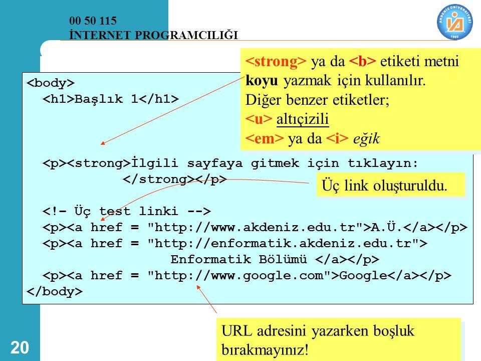 20 Başlık 1 İlgili sayfaya gitmek için tıklayın: A.Ü. Enformatik Bölümü Google ya da etiketi metni koyu yazmak için kullanılır. Diğer benzer etiketler