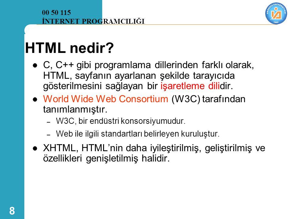 8 HTML nedir?  C, C++ gibi programlama dillerinden farklı olarak, HTML, sayfanın ayarlanan şekilde tarayıcıda gösterilmesini sağlayan bir işaretleme