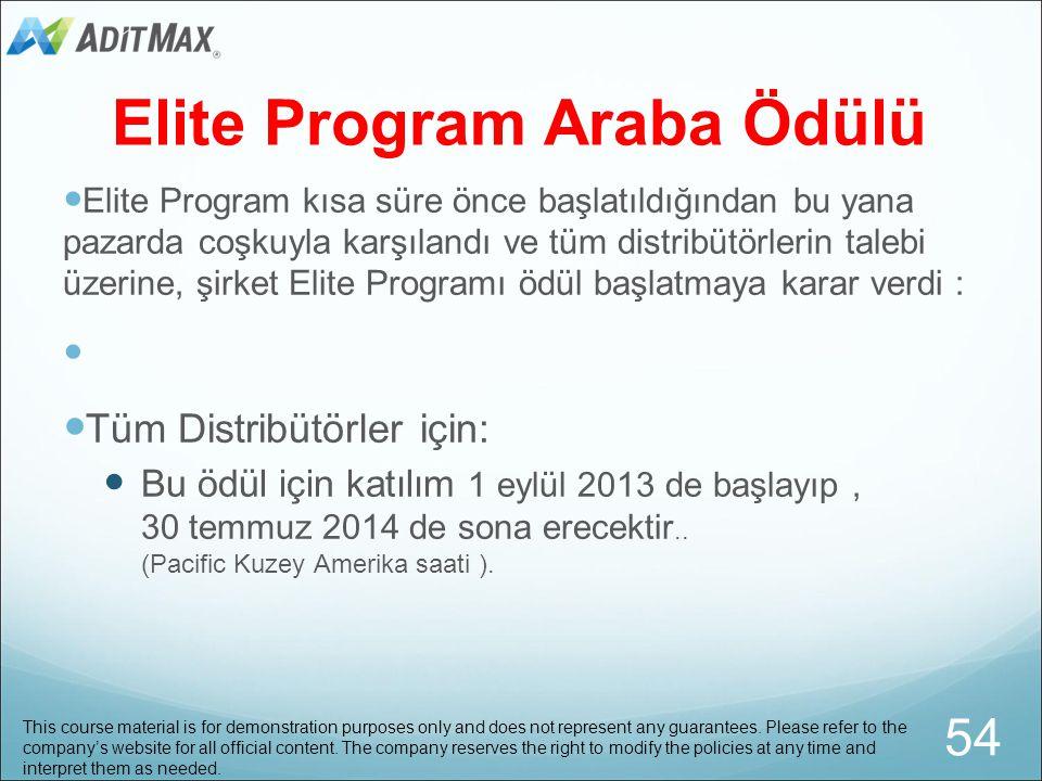 2. Elite program distribütörleri için : 30 temmuz 2014 den once, herhangi 3 takvim ayında  ilk 6 nesil den $300.000 veya üzere satış yaparak  toplam