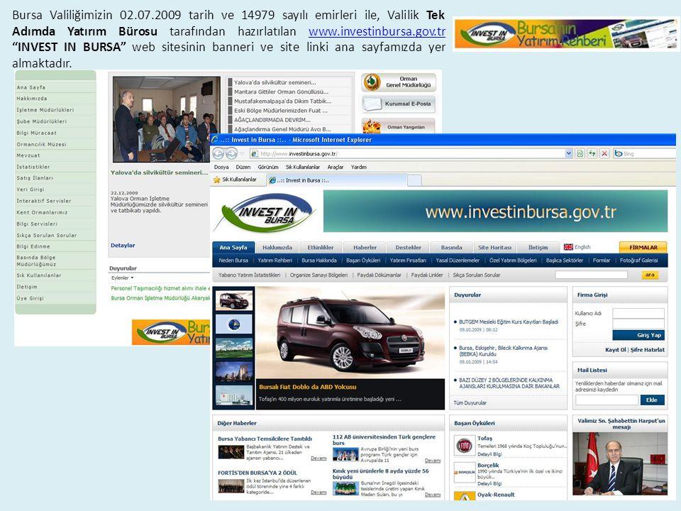 Bursa Valiliğimizin 02.07.2009 tarih ve 14979 sayılı emirleri ile, Valilik Tek Adımda Yatırım Bürosu tarafından hazırlatılan www.investinbursa.gov.tr
