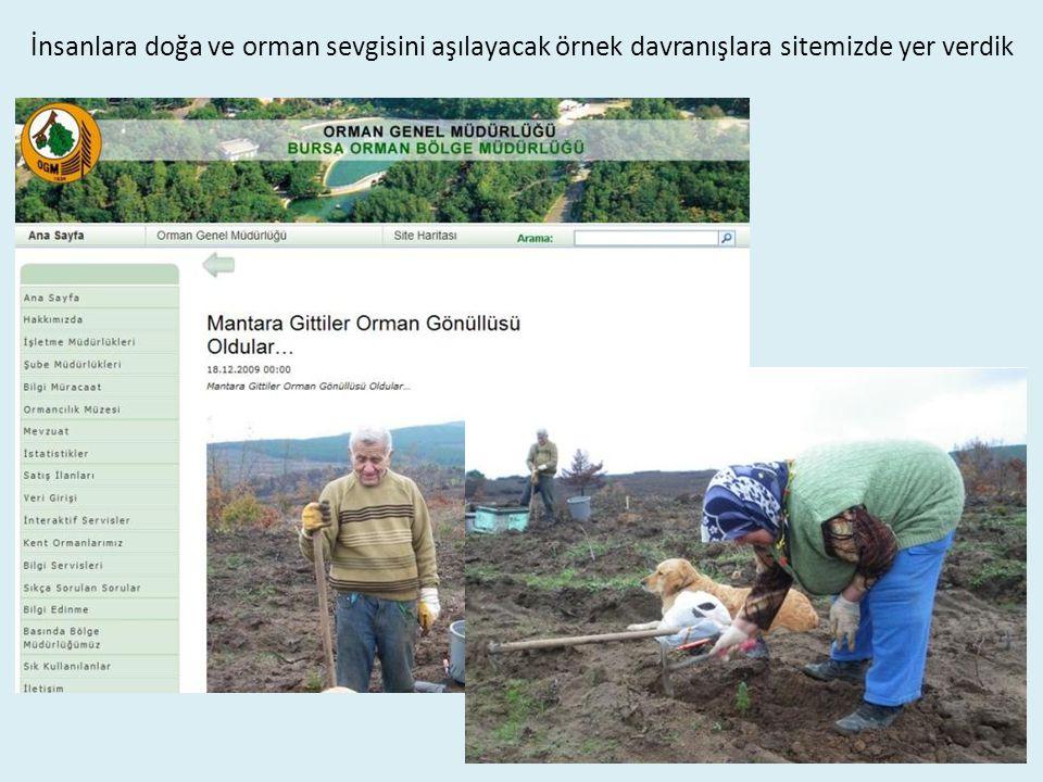 İnsanlara doğa ve orman sevgisini aşılayacak örnek davranışlara sitemizde yer verdik