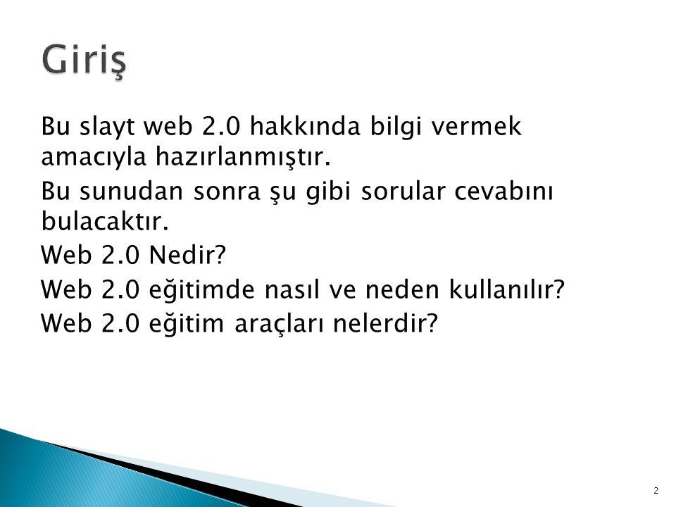 Bu slayt web 2.0 hakkında bilgi vermek amacıyla hazırlanmıştır. Bu sunudan sonra şu gibi sorular cevabını bulacaktır. Web 2.0 Nedir? Web 2.0 eğitimde