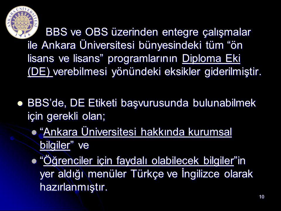 """ BBS ve OBS üzerinden entegre çalışmalar ile Ankara Üniversitesi bünyesindeki tüm """"ön lisans ve lisans"""" programlarının Diploma Eki (DE) verebilmesi y"""