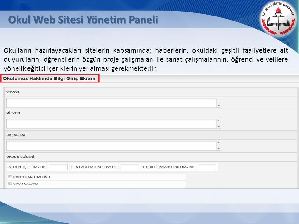 Okul Web Sitesi Yönetim Paneli Okulların hazırlayacakları sitelerin kapsamında; haberlerin, okuldaki çeşitli faaliyetlere ait duyuruların, öğrencileri