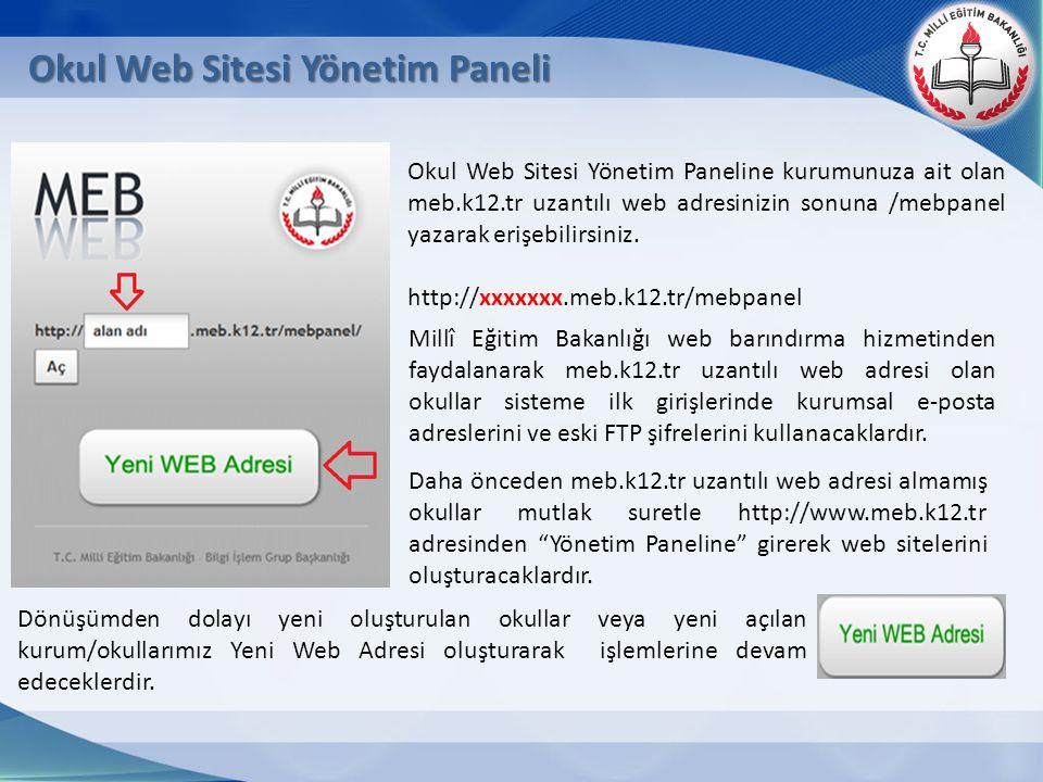 Okul Web Sitesi Yönetim Paneline kurumunuza ait olan meb.k12.tr uzantılı web adresinizin sonuna /mebpanel yazarak erişebilirsiniz. http://xxxxxxx.meb.