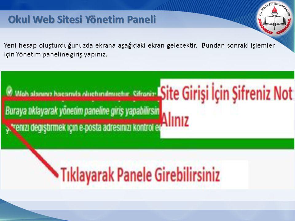 Okul Web Sitesi Yönetim Paneli Yeni hesap oluşturduğunuzda ekrana aşağıdaki ekran gelecektir. Bundan sonraki işlemler için Yönetim paneline giriş yapı
