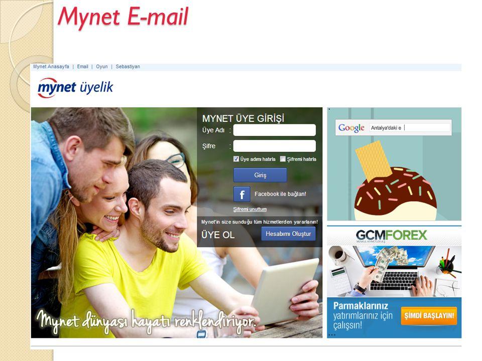 Mynet E-mail  Mynet E-mail portal web sitesi mynet Tarafından Geliştirilmiştir.
