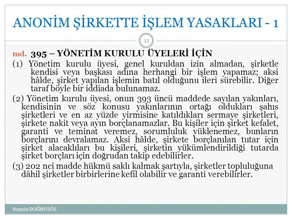 ANONİM ŞİRKETTE İŞLEM YASAKLARI - 1 md.