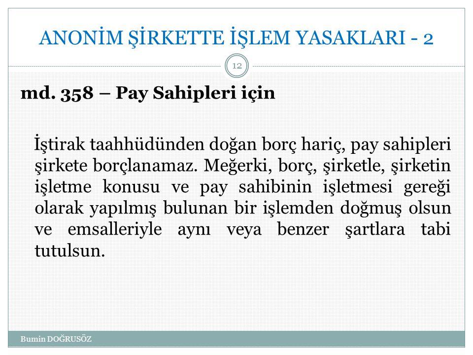 ANONİM ŞİRKETTE İŞLEM YASAKLARI - 2 md.