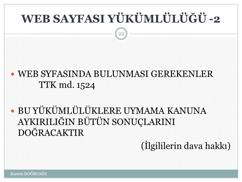 WEB SAYFASI YÜKÜMLÜLÜĞÜ -2  WEB SYFASINDA BULUNMASI GEREKENLER TTK md.