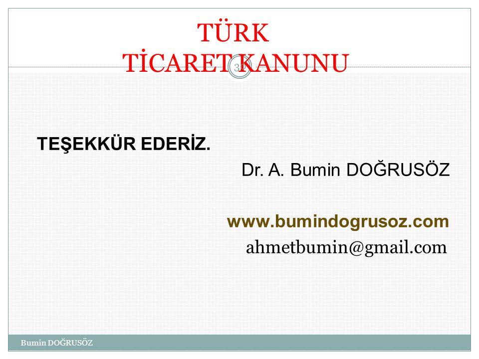 TÜRK TİCARET KANUNU TEŞEKKÜR EDERİZ.Dr. A.