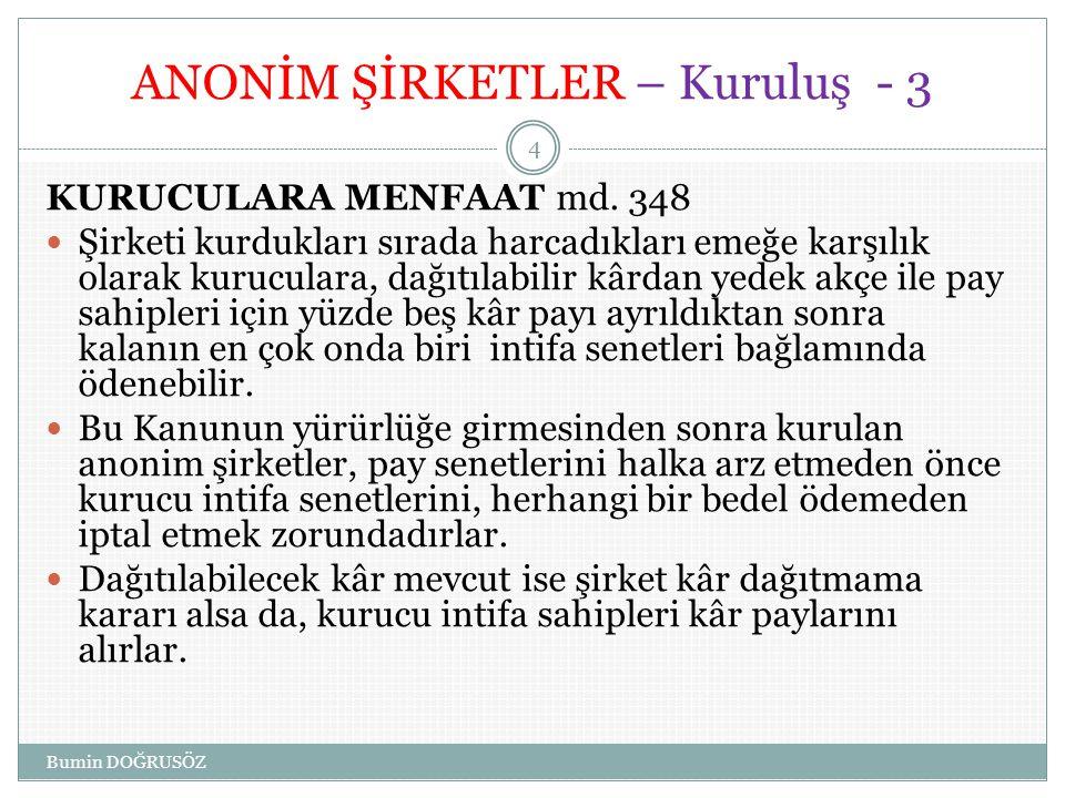 ANONİM ŞİRKETLER – Kuruluş - 3 KURUCULARA MENFAAT md.