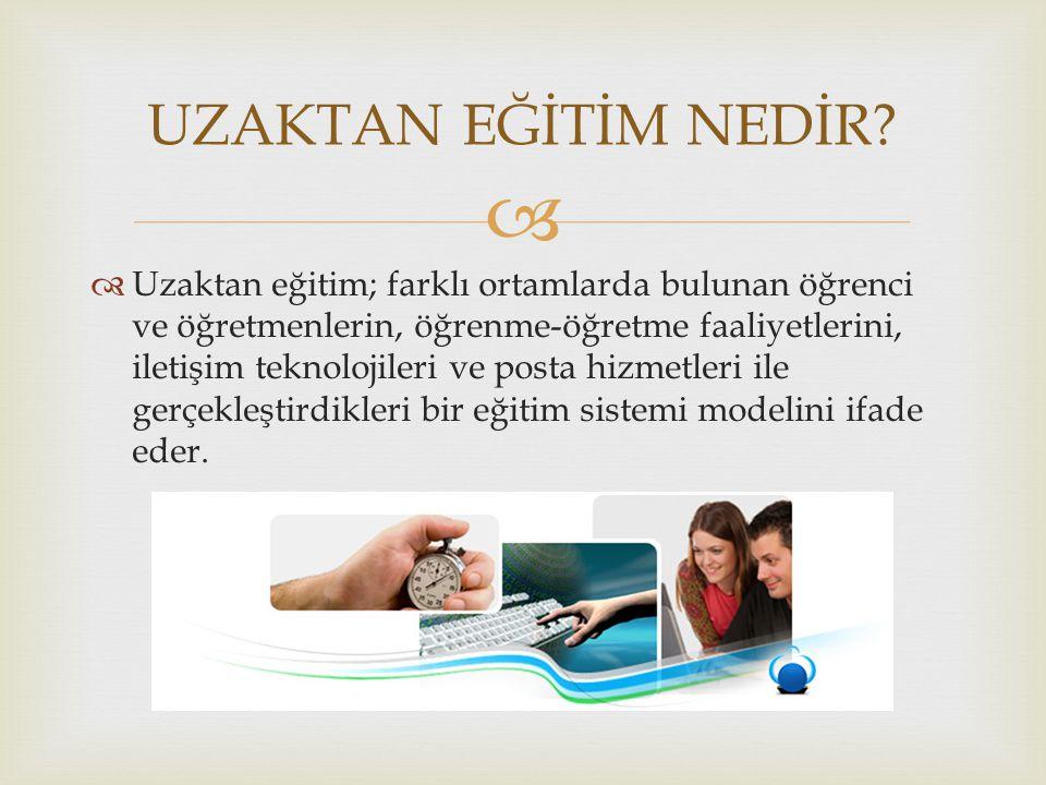  UZAKTAN EĞİTİMİN TEMEL KAVRAMLARI g)İnternet Tabanlı Öğrenme  Öğretim ortamı olarak internetin kullanıldığı öğrenmelerdir.
