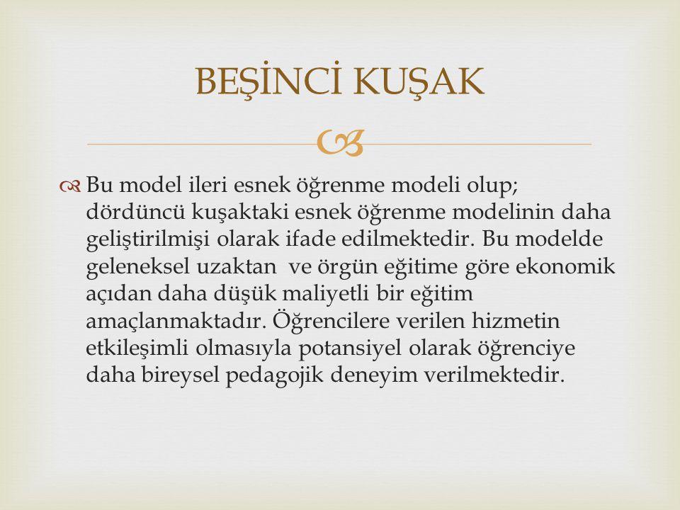   Bu model ileri esnek öğrenme modeli olup; dördüncü kuşaktaki esnek öğrenme modelinin daha geliştirilmişi olarak ifade edilmektedir. Bu modelde gel