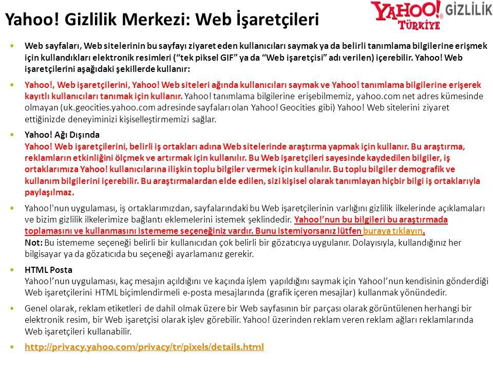 Yahoo! Gizlilik Merkezi: Web İşaretçileri  Web sayfaları, Web sitelerinin bu sayfayı ziyaret eden kullanıcıları saymak ya da belirli tanımlama bilgil