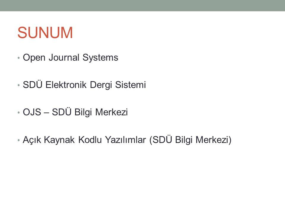 SUNUM • Open Journal Systems • SDÜ Elektronik Dergi Sistemi • OJS – SDÜ Bilgi Merkezi • Açık Kaynak Kodlu Yazılımlar (SDÜ Bilgi Merkezi)