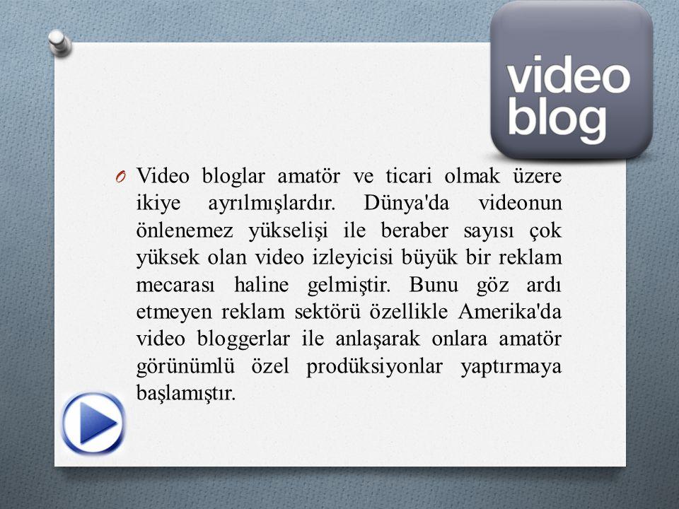 O Video bloglar amatör ve ticari olmak üzere ikiye ayrılmışlardır. Dünya'da videonun önlenemez yükselişi ile beraber sayısı çok yüksek olan video izle