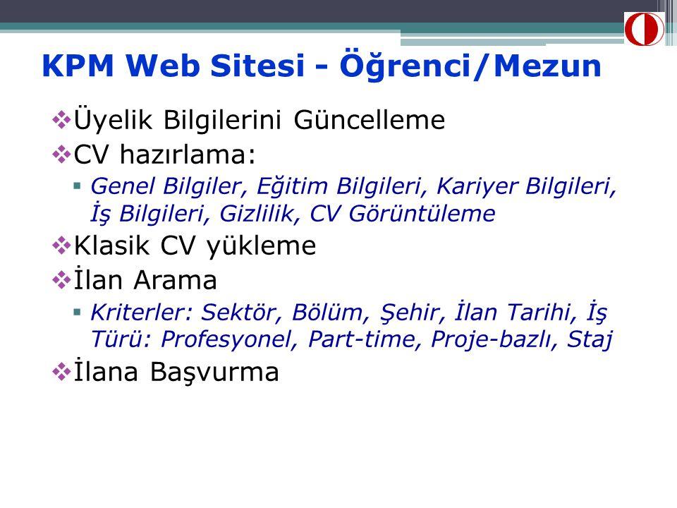 KPM Web Sitesi - Öğrenci/Mezun  Üyelik Bilgilerini Güncelleme  CV hazırlama:  Genel Bilgiler, Eğitim Bilgileri, Kariyer Bilgileri, İş Bilgileri, Gi