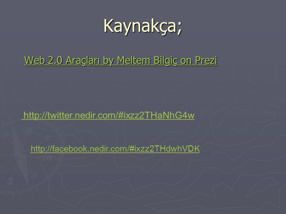 Kaynakça; Web 2.0 Araçları by Meltem Bilgiç on Prezi Web 2.0 Araçları by Meltem Bilgiç on Prezi Web 2.0 Araçları by Meltem Bilgiç on Prezi Web 2.0 Ara