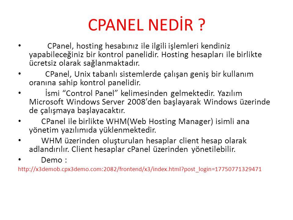 CPANEL NEDİR ? • CPanel, hosting hesabınız ile ilgili işlemleri kendiniz yapabileceğiniz bir kontrol panelidir. Hosting hesapları ile birlikte ücretsi