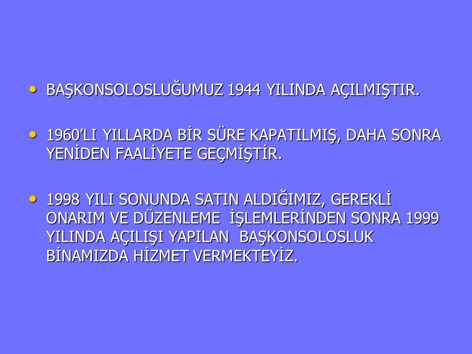 • BAŞKONSOLOSLUĞUMUZ 1944 YILINDA AÇILMIŞTIR. • 1960'LI YILLARDA BİR SÜRE KAPATILMIŞ, DAHA SONRA YENİDEN FAALİYETE GEÇMİŞTİR. • 1998 YILI SONUNDA SATI