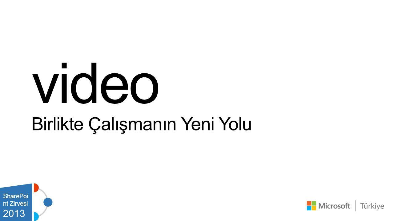 Birlikte Çalışmanın Yeni Yolu video SharePoi nt Zirvesi 2013