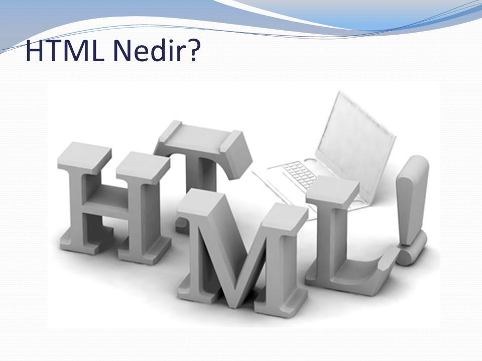  Hyper Text Markup Language  İşaretleme dilidir.