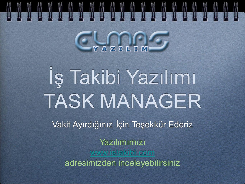 İş Takibi Yazılımı TASK MANAGER İş Takibi Yazılımı TASK MANAGER Vakit Ayırdığınız İçin Teşekkür Ederiz Yazılımımızı www.istakibi.com adresimizden ince