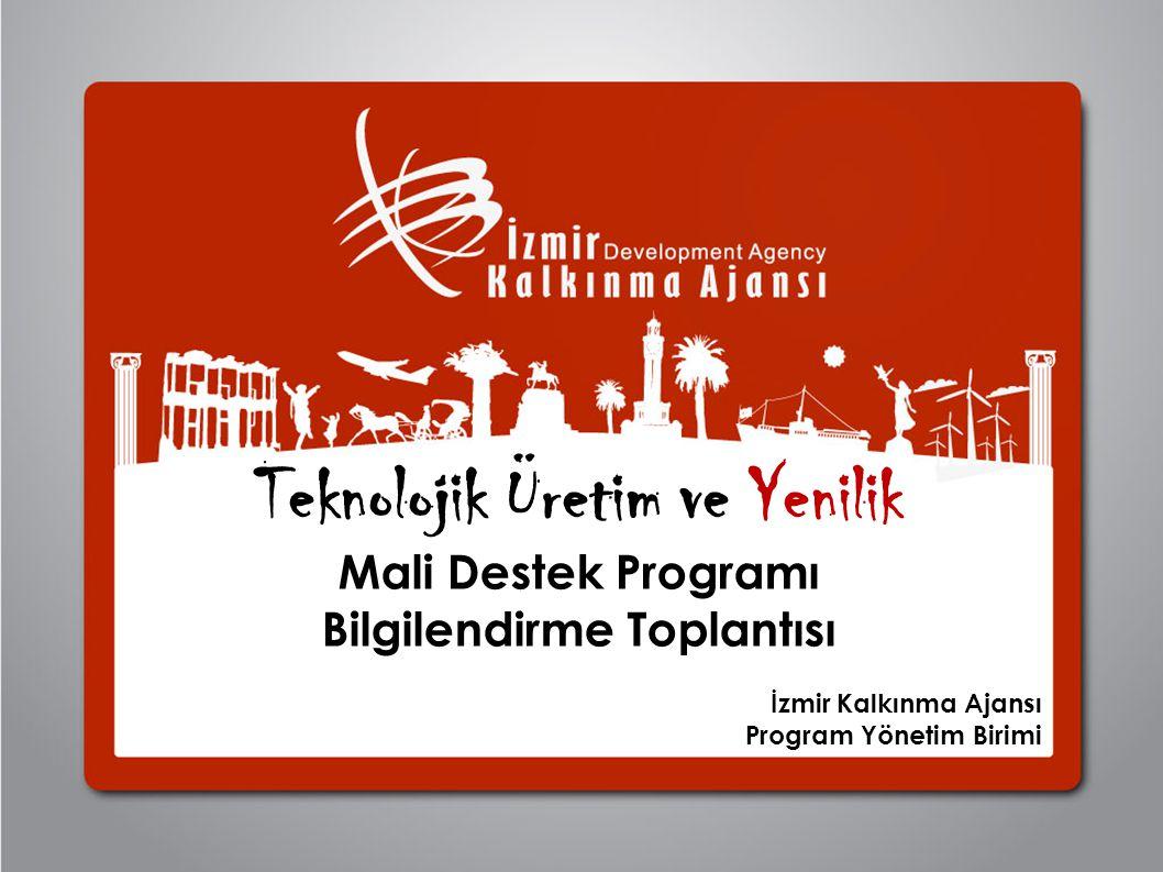 Teknolojik Üretim ve Yenilik Mali Destek Programı Bilgilendirme Toplantısı İzmir Kalkınma Ajansı Program Yönetim Birimi