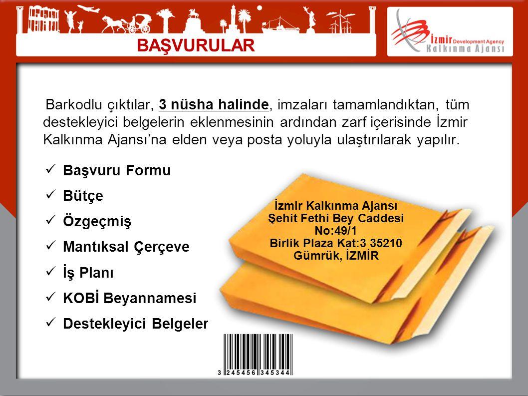 Barkodlu çıktılar, 3 nüsha halinde, imzaları tamamlandıktan, tüm destekleyici belgelerin eklenmesinin ardından zarf içerisinde İzmir Kalkınma Ajansı'n