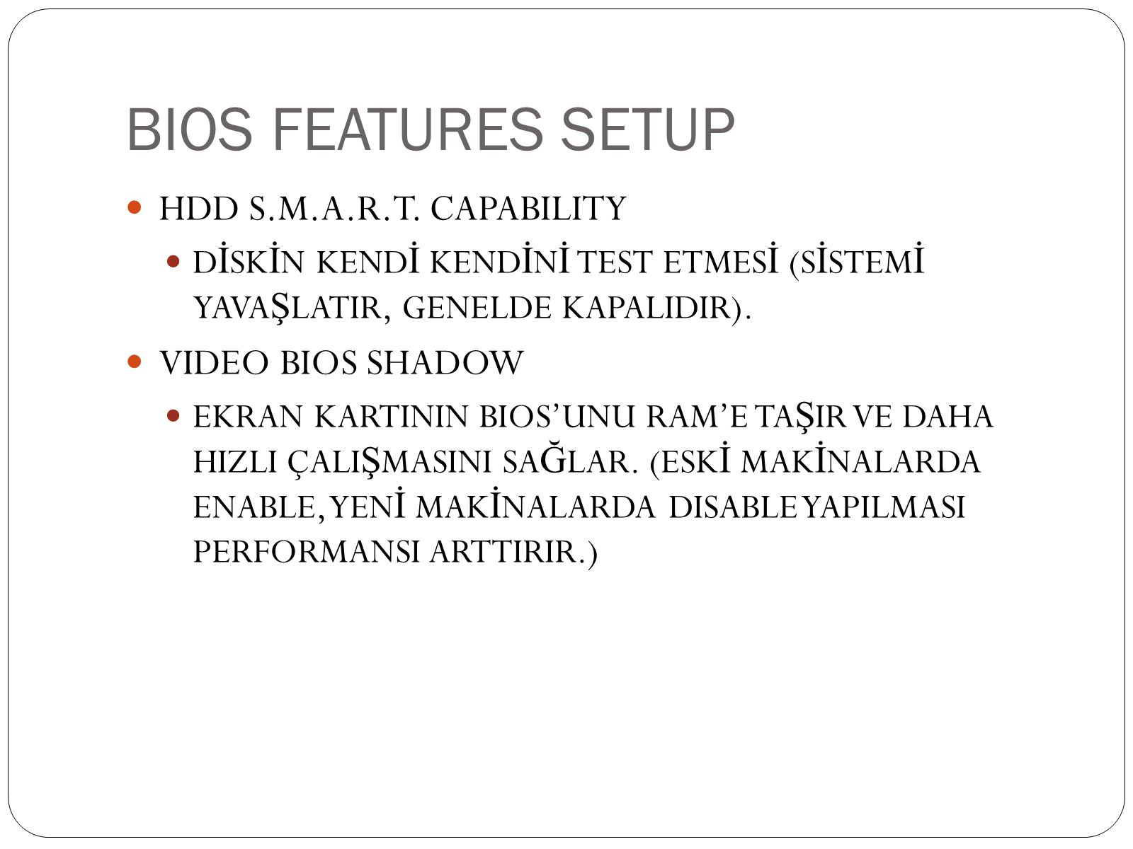 BIOS FEATURES SETUP  HDD S.M.A.R.T.