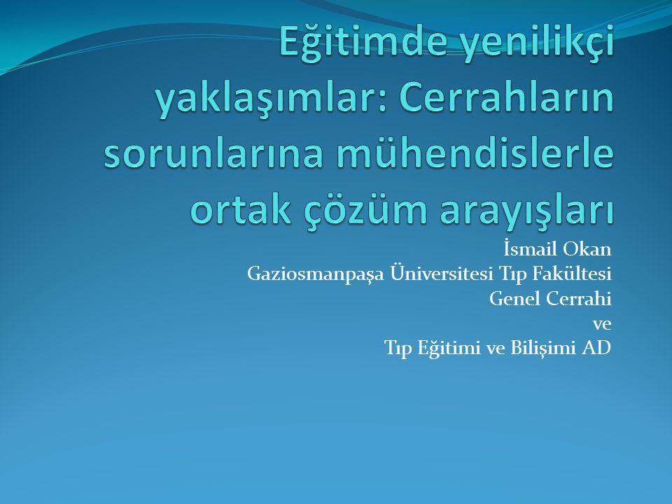 İsmail Okan Gaziosmanpaşa Üniversitesi Tıp Fakültesi Genel Cerrahi ve Tıp Eğitimi ve Bilişimi AD